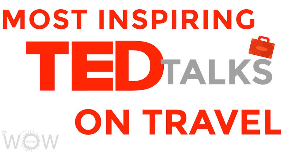 aa-The-10-most-inspiring-TED-talks-on-Travel